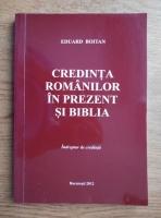 Eduard Boitan - Credinta romanilor in prezent si Biblia