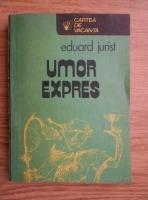 Anticariat: Eduard Jurist - Umor expres