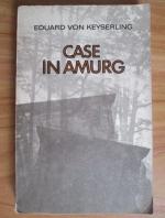 Anticariat: Eduard von Keyserling - Case in amurg