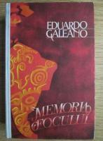 Anticariat: Eduardo Galeano - Memoria Focului