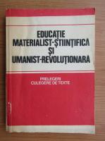 Educatie materialist-stiintifica si umanist-revolutionara