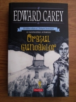 comperta: Edward Carey - Orasul gunoaielor (volumul 2)