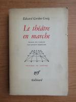 Anticariat: Edward Gordon Craig - Le theatre en marche