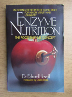 Anticariat: Edward Howell - Enzyme nutrition. The food enzyme concept