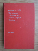 Anticariat: Edward M. Stack - The language laboratory and modern language teaching