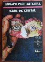 Anticariat: Edward Page Mitchell - Omul de cristal