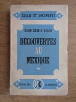 Anticariat: Egon Erwin Kisch - Decouvertes au Mexique (1947)
