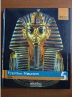 Anticariat: Egyptian Museum. Cairo (colectia Marile Muzee ale Lumii, nr. 5)