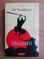 Eiji Yoshikawa - Musashi, volumul 1. Roata norocului