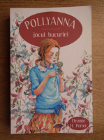 Anticariat: Eleanor H. Porter - Pollyanna, jocul bucuriei
