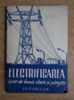 Electrificarea. Izvor de buna-stare si progres