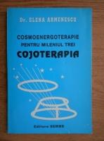 Elena Armenescu - Cosmoenergoterapie pentru mileniul trei. Cojoterapia