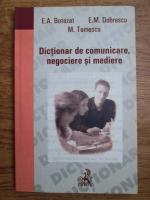 Elena Aurelia Botezat, Emilian M. Dobrescu, Mirela Tomescu - Dictionar de comunicare, negociere si mediere