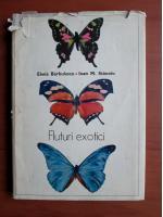 Elena Barbulescu, Ioan M. Stanoiu - Fluturi exotici