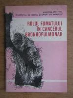 Anticariat: Elena Barnea - Rolul fumatului in cancerulbronhopulmonar