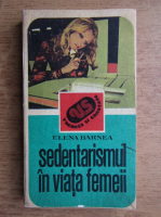 Anticariat: Elena Barnea - Sedentarismul in viata femeii