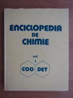 Anticariat: Elena Ceausescu - Enciclopedia de chimie (volumul 4, COO-DET)
