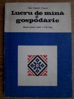 Elena Dimitriu Tomozei - Lucru de mana si gospodarie. Manual pentru clasele V-VIII