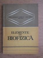 Elena Dragomirescu, Florin Rusu, Aurel Contrea - Elemente de biofizica