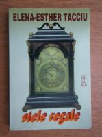 Anticariat: Elena Esther Tacciu - Stele regale