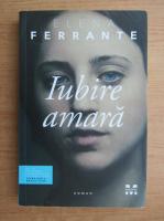 Elena Ferrante - Iubire amara