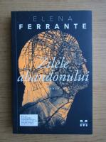 Elena Ferrante - Zilele abandonului