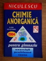 Elena Golisteanu - Chimie anorganica pentru gimnaziu. Exercitii, probleme, teste