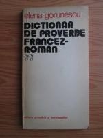 Anticariat: Elena Gorunescu - Dictionar de proverbe francez-roman