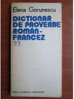 Elena Gorunescu - Dictionar de proverbe Roman-Francez