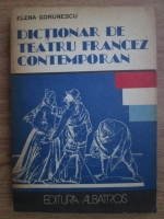 Anticariat: Elena Gorunescu - Dictionar de teatru francez contemporan
