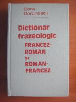 Anticariat: Elena Gorunescu - Dictionar frazeologic Francez-Roman si Roman-Francez