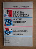 Anticariat: Elena Gorunescu - Limba franceza pentru admiterea in invatamantul superior