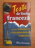 Elena Gorunescu - Teste de limba franceza pentru admitere in invatamantul superior