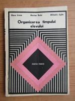 Anticariat: Elena Irimie - Organizarea timpului elevului