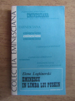 Anticariat: Elena Loghinovski - Eminescu in limba lui Puskin
