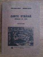 Elena Maria Schatz, Gheorghe Buluta - Carte starina, secolele XV-XVIII. Catalog