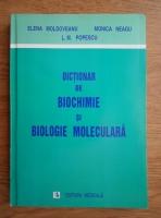 Anticariat: Elena Moldoveanu - Dictionar de biocimie si biologie moleculara
