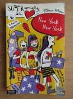 Anticariat: Elena Mora - Super amichedel cuore. New York, New York