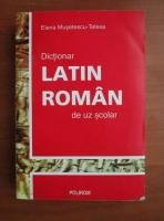 Anticariat: Elena Musetescu-Telesa - Dictionar latin-roman de uz scolar