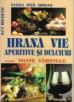Anticariat: Elena Nita Ibrian - Hrana vie. Aperitive si dulciuri pentru toate varstele