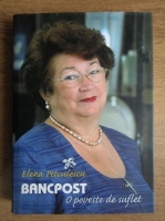 Anticariat: Elena Petculescu - Bancpost, o poveste de suflet