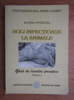 Elena Potecea - Boli infectioase la animale. Ghid de lucrari practice