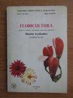 Elena Selaru - Floricultura, manual pentru grupurile scolare agricole, clasele XI-XII, 1993