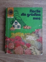 Elena Selaru - Florile din gradina mea