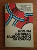 Anticariat: Elena Teodoreanu - Bioclima statiunilor balneoclimatice din Romania