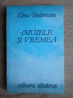 Anticariat: Elena Teodoreanu - Muzele si vremea