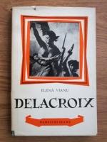 Anticariat: Elena Vianu - Delacroix