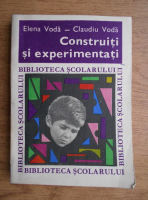 Elena Voda - Construiti si experimentati