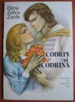 Anticariat: Elena Zafira Zanfir - Codrin si Codrina