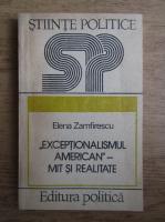 Anticariat: Elena Zamfirescu - Exceptionalismul american. Mit si realitate